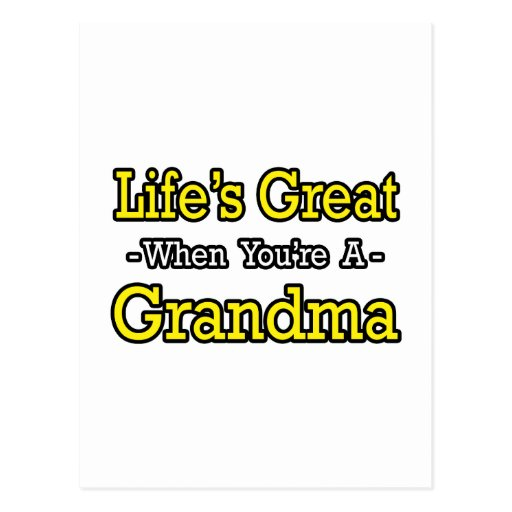 Life's Great When You're a Grandma Post Card