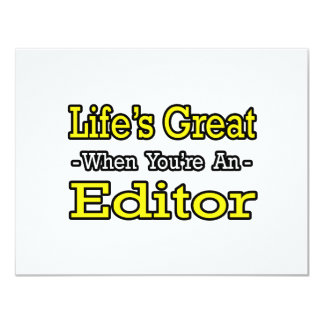 Life's Great When You're an Editor 11 Cm X 14 Cm Invitation Card