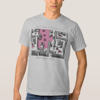 """""""Life's like a Jigsaw Puzzle""""* Tee Shirt"""