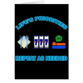 LIFE'S PRIORITIES GREETING CARD