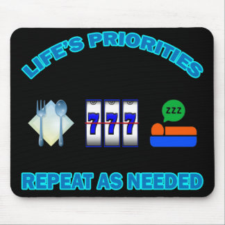LIFE'S PRIORITIES MOUSE PAD