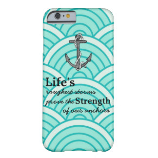 Life's roughest storms Blue Anchor Blue wave Barely There iPhone 6 Case