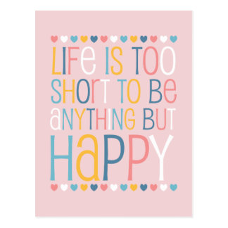 Life's Short Be Happy Postcard