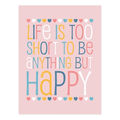 Life's Short Be Happy Postcards