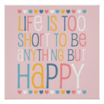 Life's Short Be Happy Print