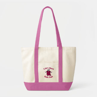 Life's Short, Knit Fast Fun Knitting Design Tote Bags