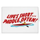 Lifes Short Paddle Often Card