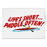 Lifes Short Paddle Often Greeting Card