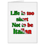Life's to short not to be Italian