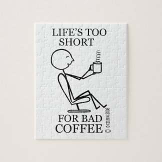 Life's Too Short for Bad Coffee Jigsaw Puzzle