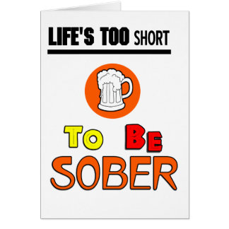 Life's too short funny greeting card