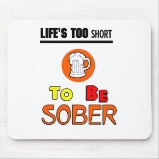 Life's too short funny mouse pad