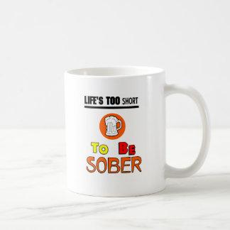 Life's too short funny mugs