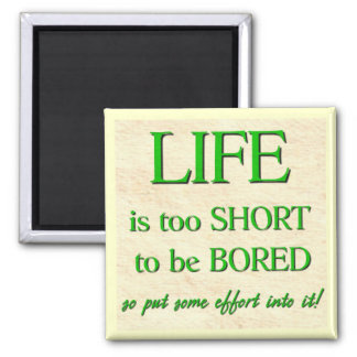 Life's too Short Square Magnet