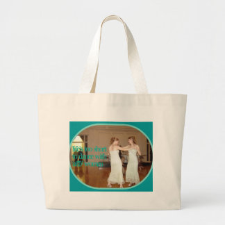 Life's too short to dance with ugly women large tote bag