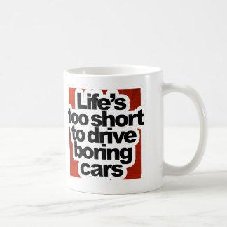 Life's Too Short to Drive Boring Cars Basic White Mug