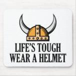 Life's Tough Wear A Helmet Mouse Pad