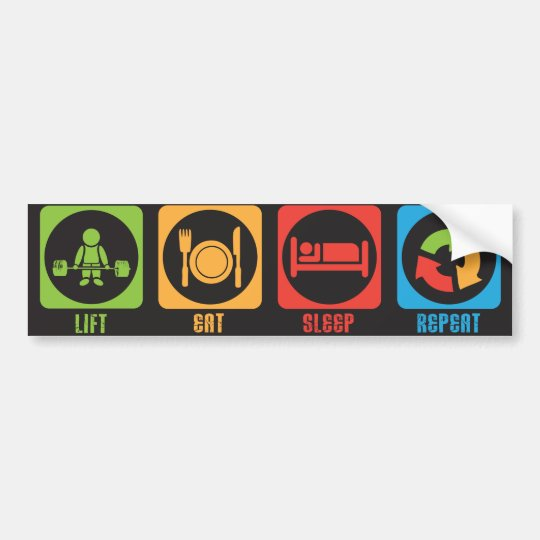 Lift Eat Sleep Repeat - Bumper Sticker for Lifters