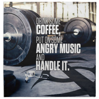 Lift Heavy Inspiration - Coffee and Angry Music Napkin