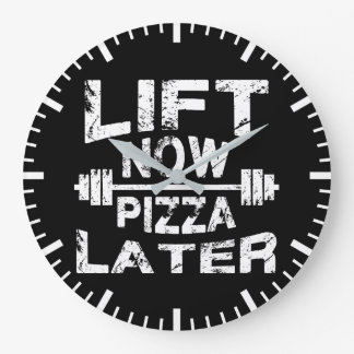 Lift Now, Pizza Later - Funny Gym Workout Large Clock
