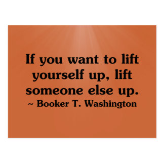 Lift yourself by lifting others postcard