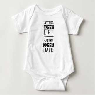 Lifters Gonna Lift, Haters Gonna Hate Baby Bodysuit
