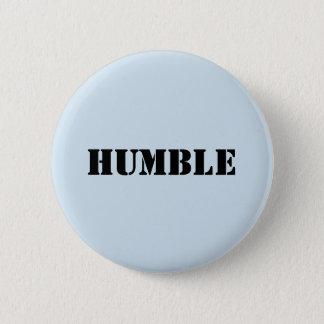 Light blue HUMBLE buttn 6 Cm Round Badge