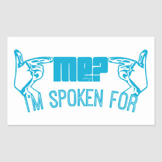 light blue - who ME? I'M SPOKEN FOR. Stickers