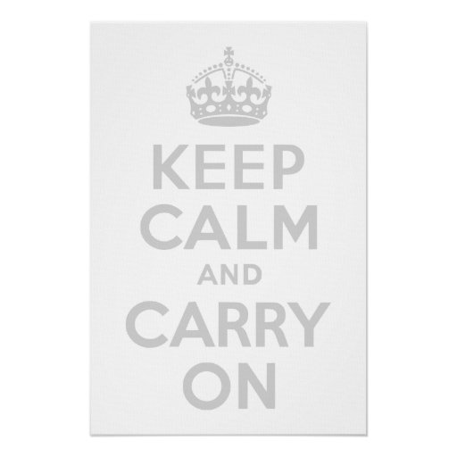 Light Gray Keep Calm and Carry On Print