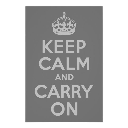 Light Grey Keep Calm and Carry On Poster