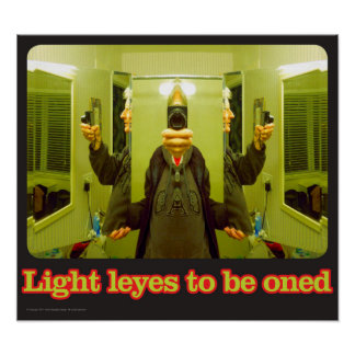 Light leyes to be oned poster