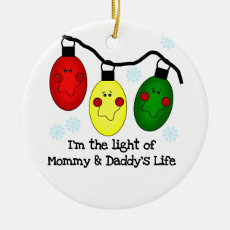 Light of Mommy and Daddy's Life Ornament