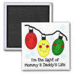 Light of Mummy and Daddy's Life Tshirts and Gifts Refrigerator Magnet