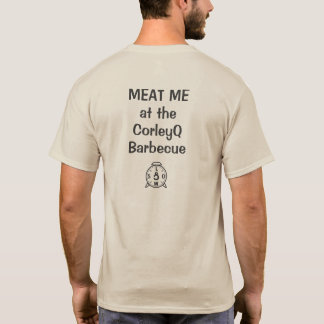 "Light T - ""MEAT ME at the CorleyQ Barbecue"" T-Shirt"