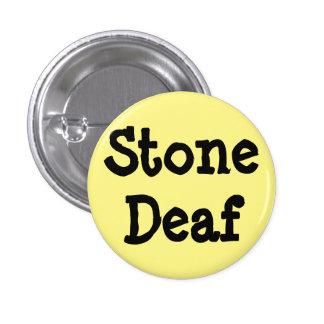 "Light yellow pin, ""Stone Deaf"" 3 Cm Round Badge"