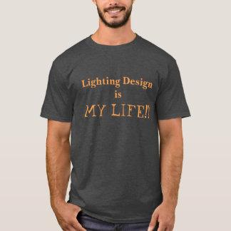 Lighting Design is My Life! shirt