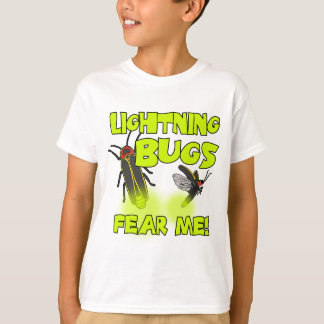 Lightning Bugs fear me T-Shirt