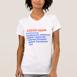 Lights: Flourescent Inandescent Iridescent Lucent T Shirts
