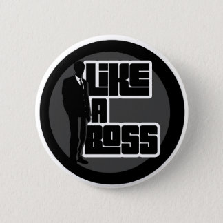 Like a Boss 6 Cm Round Badge