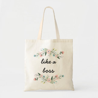Like A Boss Quote Floral Tote Bag