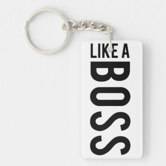 LIKE a BOSS Single-Sided Rectangular Acrylic Key Ring