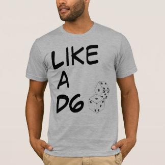 Like a D6 T-Shirt