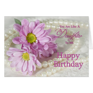 Like a daughter, a birthday card with daisies