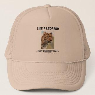 Like A Leopard I Can't Change My Spots Psyche Trucker Hat