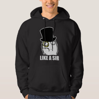 Like a Sir Monocle Rage Face Meme Hoodie