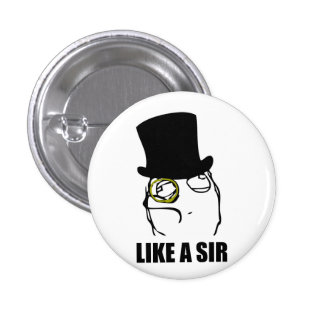 Like a Sir Rage Face Monocle Meme 3 Cm Round Badge
