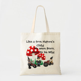 Like a true Nature's Child... Tote Bag