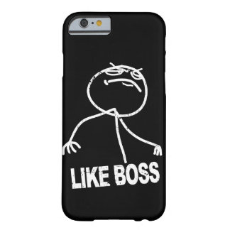 Like Boss meme Barely There iPhone 6 Case