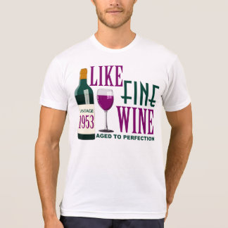 LIKE Fine WINE aged to PERFECTION Vintage 1953 Shirt
