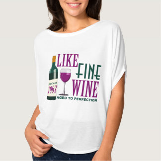 LIKE Fine WINE aged to PERFECTION Vintage 1967 T-Shirt